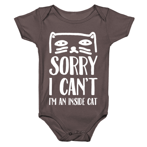Sorry I Can't I'm An Inside Cat Baby One-Piece