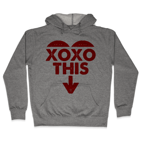 Hug and Kiss This Hooded Sweatshirt