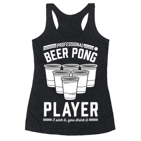 Professional Beer Pong Player Racerback Tank Top