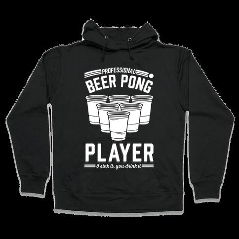 Professional Beer Pong Player Hooded Sweatshirt