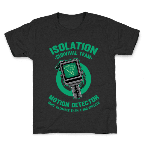 Isolation Survival Team Motion Detector Kids T-Shirt
