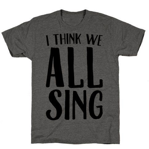 I Think We All Sing