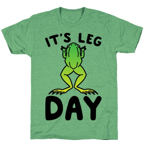 It's Leg Day Frog Parody T-Shirt