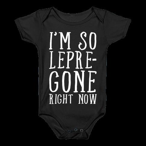 I'm So Lepre-Gone Right Now Baby Onesy