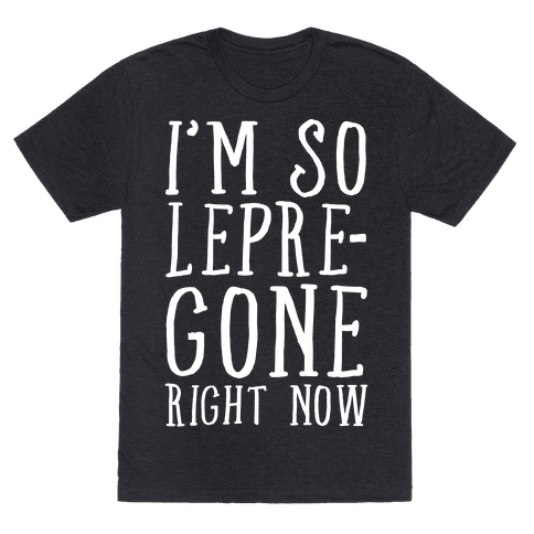 I'm So Lepre-Gone Right Now