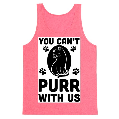You Can't Purr With Us Tank Top
