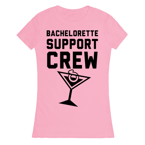 Bachelorette Support Crew Womens T-Shirt