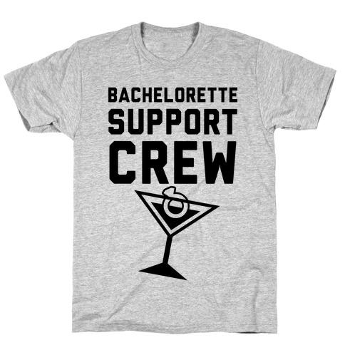 Bachelorette Support Crew T-Shirt