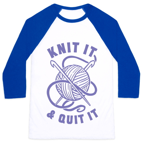Knit It & Quit It Baseball Tee