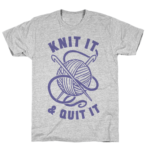 Knit It & Quit It Mens T-Shirt