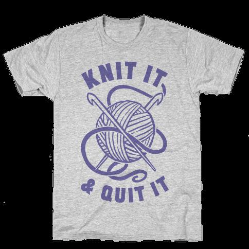 Knit It & Quit It Mens T-Shirt