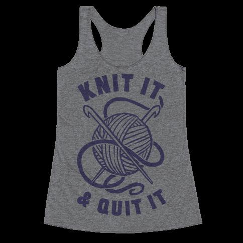 Knit It & Quit It Racerback Tank Top