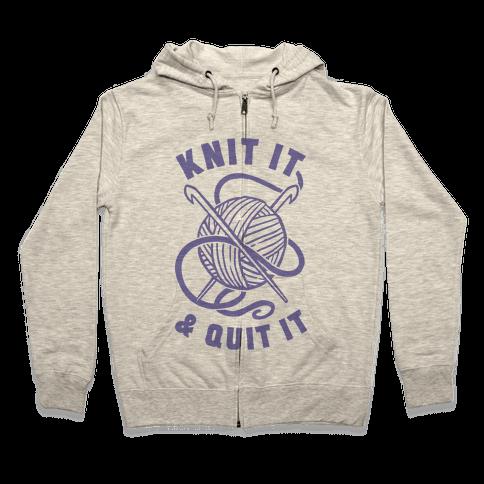 Knit It & Quit It Zip Hoodie