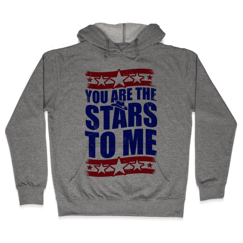 You Are The Stars To Me Hooded Sweatshirt