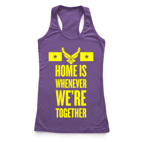 Home Is Whenever We're Together (Air Force) Racerback Tank Top
