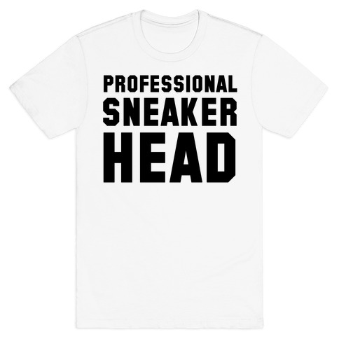 Professional Sneaker Head T-Shirt