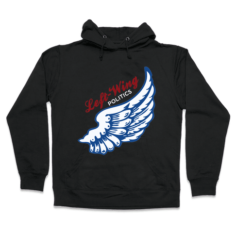 Left-Wing Politics Hooded Sweatshirt