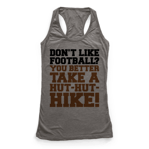 Take A Hut Hut Hike Racerback Tank Top