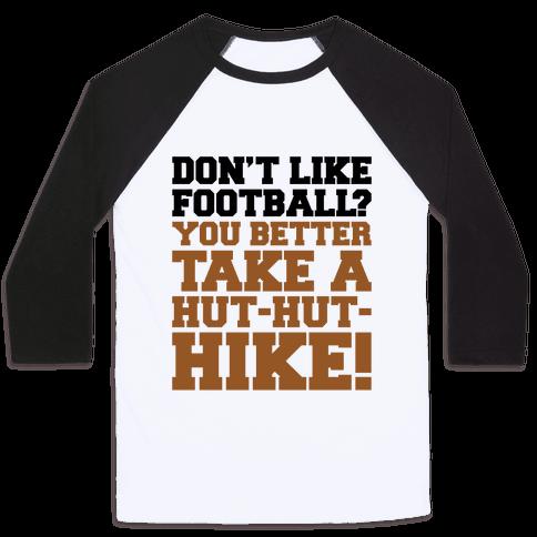 Take A Hut Hut Hike Baseball Tee