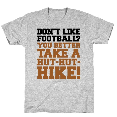 Take A Hut Hut Hike T-Shirt
