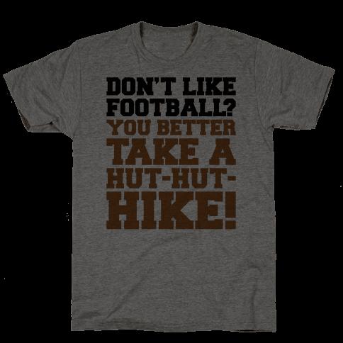 Take A Hut Hut Hike Mens T-Shirt