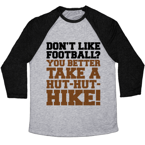 Take A Hut Hut Hike Baseball Tee