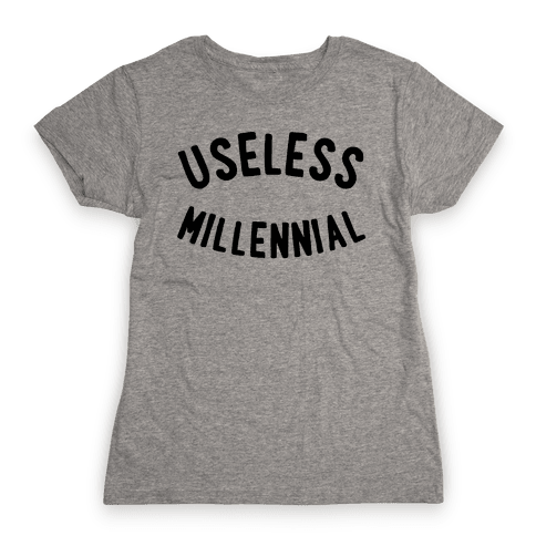 Useless Millennial Womens T-Shirt