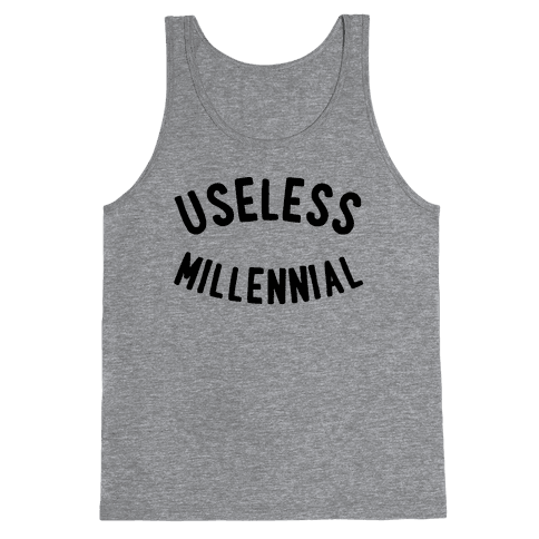 Useless Millennial Tank Top