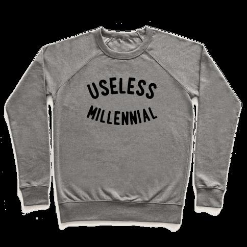 Useless Millennial Pullover
