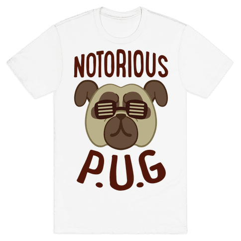 Notorious P.U.G. Mens T-Shirt