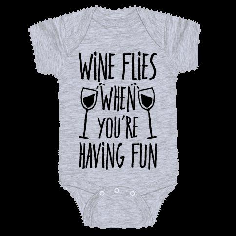 Wine Flies When You're Having Fun Baby Onesy