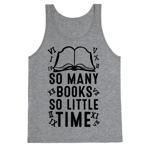 So Many Books. So Little Time Tank Top