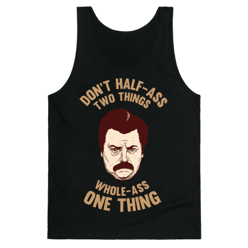 Don't Half Ass Two Things Whole Ass One Thing Tank Top