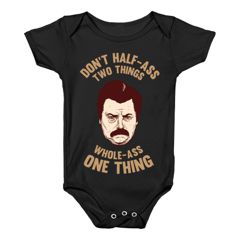 Don't Half Ass Two Things Whole Ass One Thing Baby Onesy