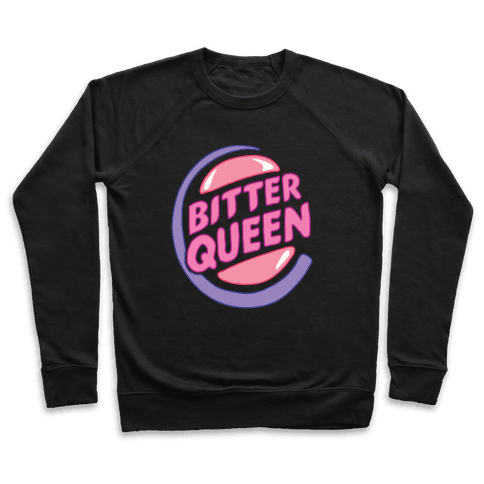 Bitter Queen Parody Pullover