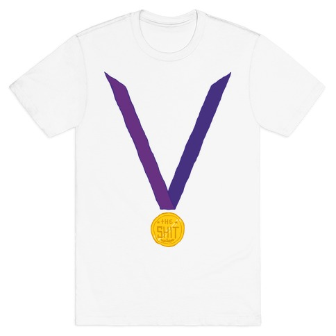 This Medal Means I'm the Shit T-Shirt