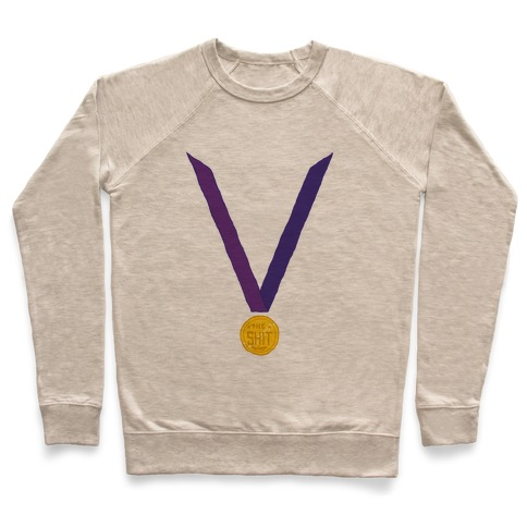 This Medal Means I'm the Shit Pullover