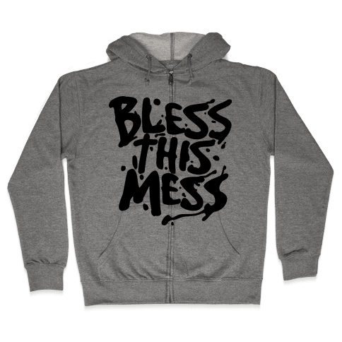 Bless This Mess Zip Hoodie
