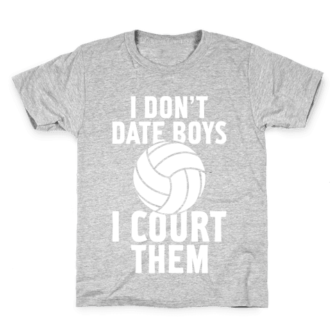 I Don't Date Boys, I Court Them (Volleyball) Kids T-Shirt