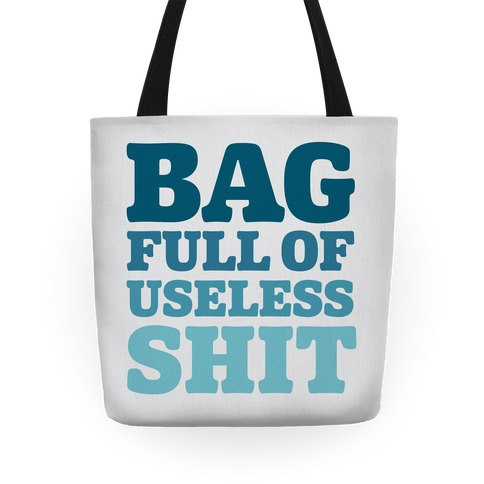 Bag Full Of Useless Shit Tote