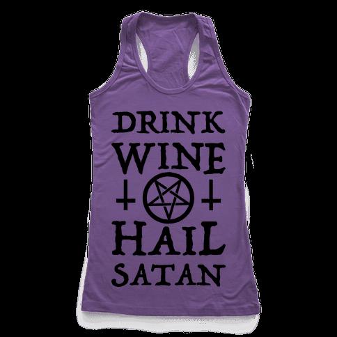 Drink Wine Hail Satan Racerback Tank Top