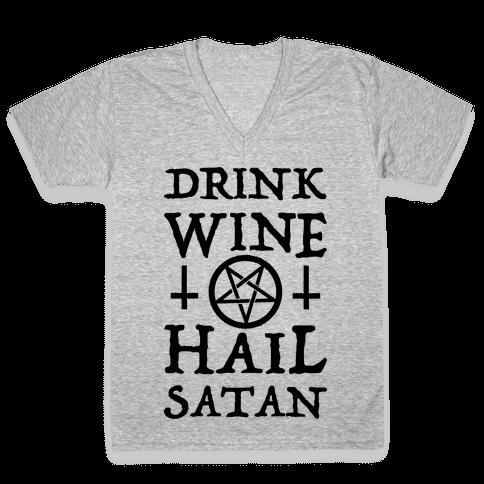 Drink Wine Hail Satan V-Neck Tee Shirt