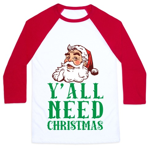 Y'All Need Christmas Baseball Tee