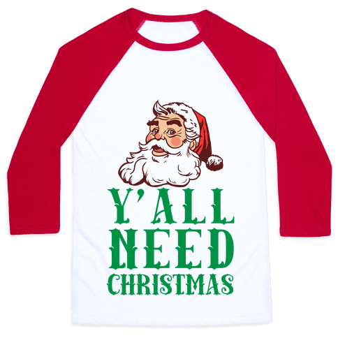 Y'All Need Christmas Baseball Tee