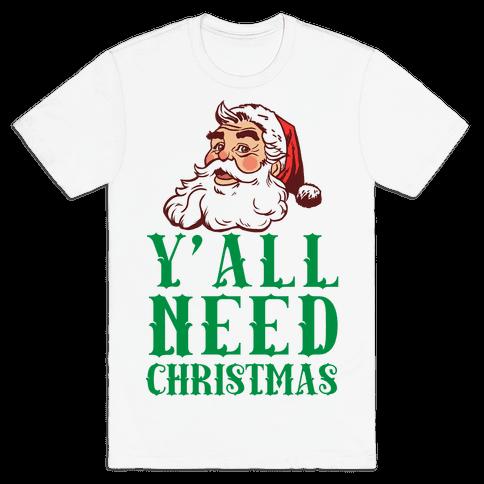 Y'All Need Christmas Mens T-Shirt