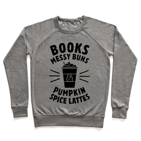 Books, Messy Buns, and Pumpkin Spice Lattes Pullover