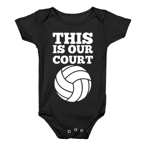 This Is Our Court (Volleyball) Baby Onesy