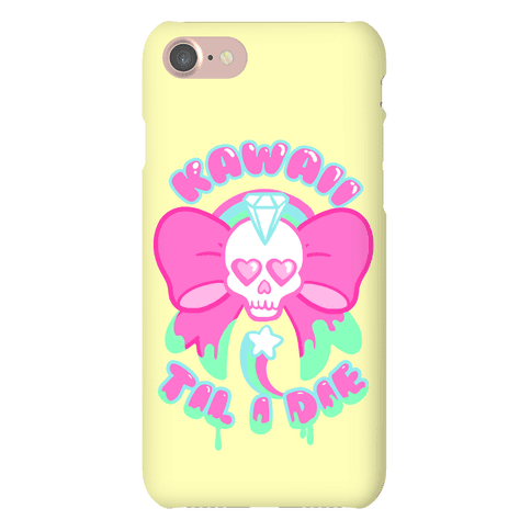 Kawaii Til I Die Phone Case