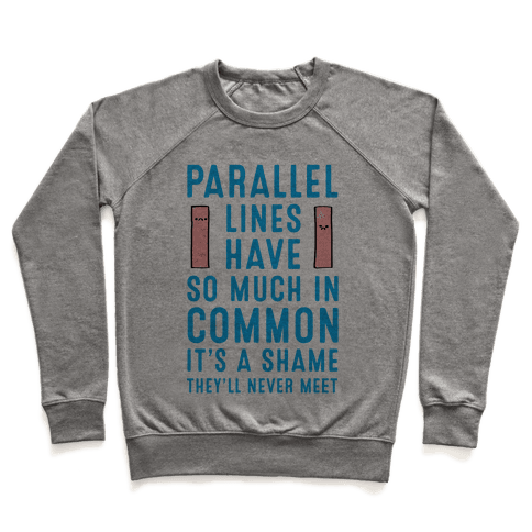 Parallel Lines Have So Much in Common Pullover