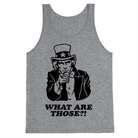 """Uncle Sam Asks """"What Are Those?!"""" Tank Top"""